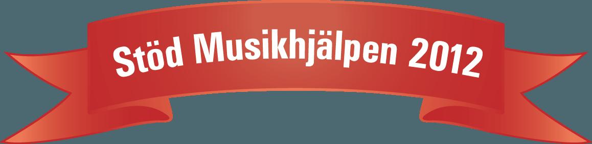 Stöd Musikhjälpen 2012