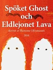 Spöket Ghost och Eldlejonet Lava